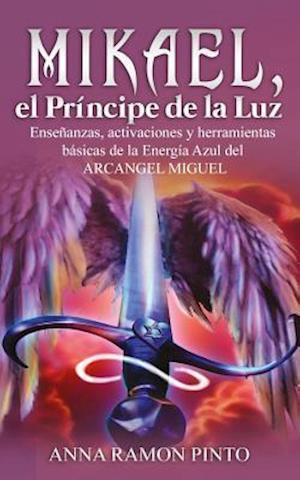 Bog, paperback Mikael, El Principe de La Luz af Anna Ramon Pinto