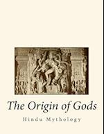 The Origin of Gods