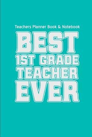 Bog, paperback Teachers Planner Book & Notebook Best First Grade Teacher Ever af Teacher Gifts