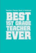 Teachers Planner Book & Notebook Best First Grade Teacher Ever