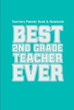 Teachers Planner Book & Notebook Best Second Grade Teacher Ever