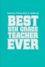 Teachers Planner Book & Notebook Best 5th Grade Teacher Ever