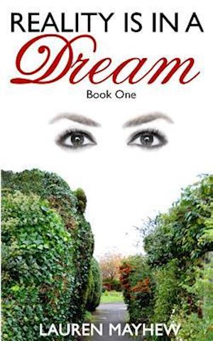 Bog, paperback Reality Is in a Dream af Miss Lauren Mayhew
