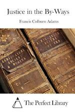 Justice in the By-Ways af Francis Colburn Adams