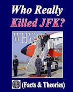 Who Really Killed JFK?