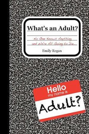 Bog, paperback What's an Adult? af Emily Regan