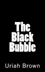 The Black Bubble