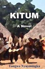 Kitum (a Novel)