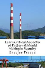 Learn Critical Aspects of Pattern & Mould Making in Foundry Vol. 1
