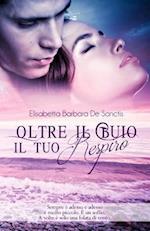 Oltre Il Buio Il Tuo Respiro af Elisabetta Barbara De Sanctis