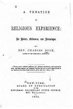 A Treatise on Religious Experience, Its Nature, Evidences and Advantages af Charles Buck