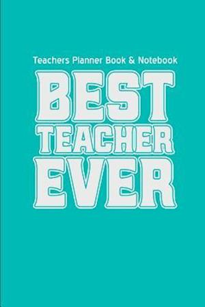 Bog, paperback Teachers Planner Book & Notebook Best Teacher Ever af Teacher Gifts