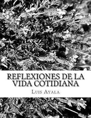 Bog, paperback Reflexiones de La Vida Cotidiana af Auth Luis Alonso Ayala Auth