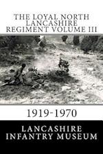 The Loyal North Lancashire Regiment Volume III af Lancashire Infantry Museum