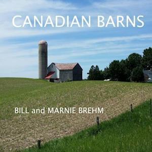 Bog, paperback Canadian Barns af William a. Brehm, Marnie Brehm