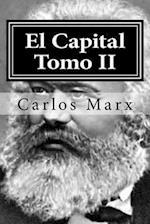 El Capital Tomo II af Carlos Marx