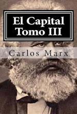 El Capital Tomo III af Carlos Marx