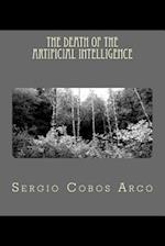 The Death of the Artificial Intelligence