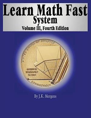 Learn Math Fast System Volume III