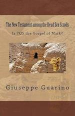 The New Testament Among the Dead Sea Scrolls
