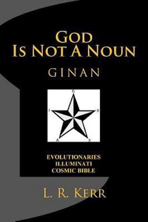 Bog, paperback God Is Not a Noun af L. R. Kerr