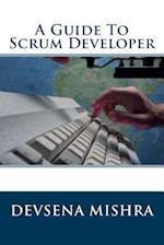 A Guide to Scrum Developer