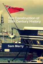 The Construction of 20th Century History af Dr Sam Merry