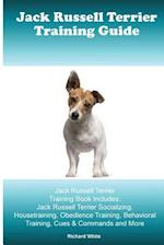 Jack Russell Terrier Training Guide. Jack Russell Terrier Training Book Includes