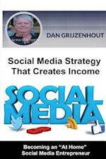 Social Media Strategy That Creates Income af MR Dan Grijzenhout