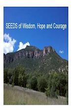 Seeds of Wisdom, Hope and Courage, I