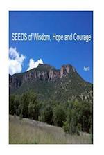 Seeds of Wisdom, Hope and Courage II