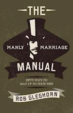 The Manly Marriage Manual