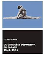 La Gimnasia Deportiva En Espana 1941-1992