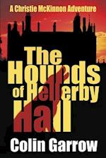 The Hounds of Hellerby Hall af Colin Garrow