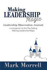Making Leadership Magic Leadership Observation Journal