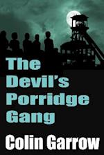 The Devil's Porridge Gang af Colin Garrow