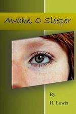 Awake. O Sleeper
