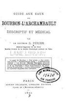 Guide Aux Eaux de Bourbon-L'Archambault af G. Perier