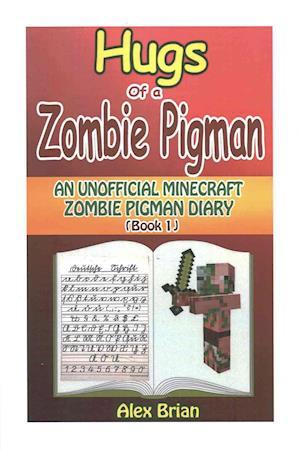 Bog, paperback Hugs of a Zombie Pigman af Alex Brian