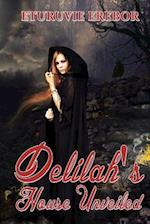 Delilah's House Unveiled