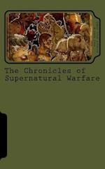 The Chronicles of Supernatural Warfare