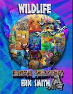 Wildlife Earth Treasures. by Eric Smith. Our Animal Kingdom