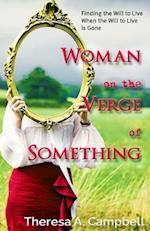 Woman on the Verge of Something