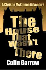 The House That Wasn't There af Colin Garrow