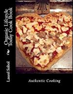 Organic Lifestyle Today Cook Book