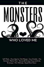 The Monsters Who Loved Me