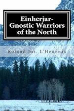 Einherjar-Gnostic Warriors of the North