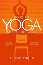 Do Chair Yoga and Feel Good Again