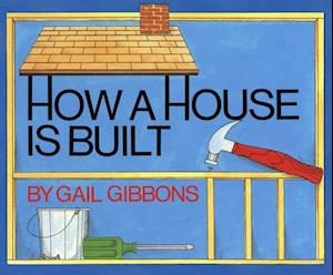 Lydbog, CD How a House Is Built af Gail Gibbons