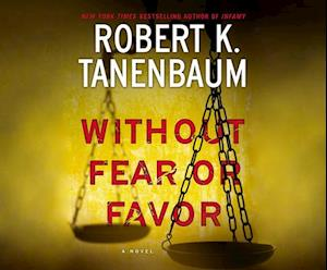 Lydbog, CD Without Fear or Favor af Robert K. Tanenbaum